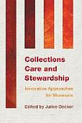 Collections Care & Stewardship Innovative Approaches for Museums