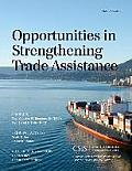 Opportunities in Strengthening Trade Assistance: A Report of the CSIS Congressional Task Force on Trade Capacity Building