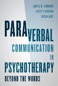 Paraverbal Communication in Psychotherapy: Beyond the Words