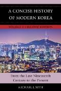 A Concise History of Modern Korea: From the Late Nineteenth Century to the Present, Volume 2, Second Edition