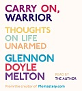 Carry On Warrior The Momastery Way to Let Go Love One Another & Build a Life