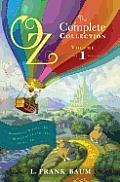 Oz the Complete Collection Volume 1 The Wonderful Wizard of Oz The Marvelous Land of Oz Ozma of Oz