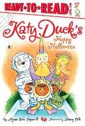Katy Duck's Happy Halloween: Ready-To-Read Level 1