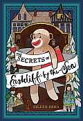 Secrets of Eastcliff By The Sea The Story of Annaliese Easterling & Throckmorton Her Simply Remarkable Sock Monkey