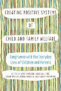 Creating Positive Systems of Child and Family Welfare: Congruence with the Everday Lives of Children and Parents