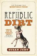 Republic of Dirt A Return to Woefield Farm