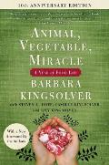 Animal, Vegetable, Miracle: A Year of Food Life: 10th Anniversary Edition
