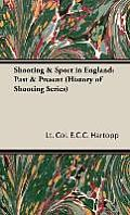 Shooting & Sport in England: Past & Present (History of Shooting Series)