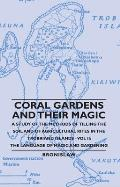 Coral Gardens & Their Magic A Study of the Methods of Tilling the Soil & of Agricultural Rites in the Trobriand Islands Volume 2 The Language o