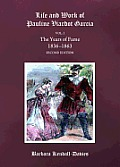 Life and Work of Pauline Viardot Garcia, Vol. I: The Years of Fame 1836-1863