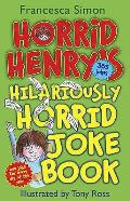 Horrid Henry's Hilariously Horrid Joke Book: 365 Jokes