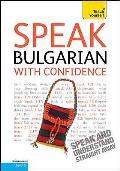 Speak Bulgarian With Confidence: Teach Yourself