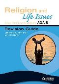 Gcse Religious Studies for Aqa B: Religion and Life Issues Revision Guide