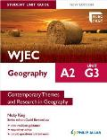 Wjec A2 Geography Student Unit Guide: Unit G3 Contemporary Themes and Research in Geography