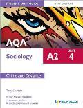 Aqa A2 Sociology Student Unit Guide: Unit 4 Crime and Deviance