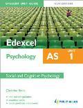 Edexcel As Psychology Student Unit Guide: Social and Cognitive Psychol