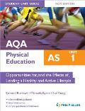 Aqa As Physical Education Student Unit Guide New Edition: Unit 1 Opportunities For, and the Effects Of, Leading a Healthy and Active Lifestyle