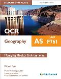 Ocr As Geography Student Unit Guide: Unit F761 Managing Physical Environments