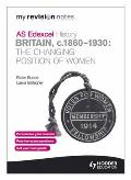 Edexcel As History: Britain C.1860-1930: the Changing Position of Women