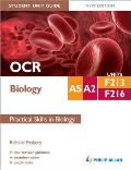 Ocr As/a2 Biology Student Unit Guide: Units F213 & F216 Practical Skills in Biology