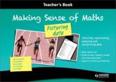 Making Sense of Maths: Picturing Data - Teacher Book: Collecting, Representing, Analysing and Interpreting Data
