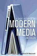 Short History Of The Modern Media
