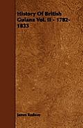History of British Guiana Vol. II - 1782-1833