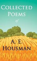 Collected Poems of A. E. Housman: With a Chapter from Twenty-Four Portraits By William Rothenstein