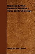 Rapmond F. West Memorial Leetures - Three Lords Of Destiny