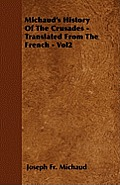 Michaud's History of the Crusades - Translated from the French - Vol2