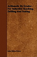 Arithmetic By Grades - For Inductive Teaching, Drilling And Testing