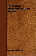 The Political Philosophy Of Dante Aligheri