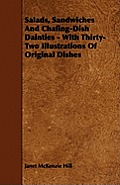 Salads, Sandwiches And Chafing-Dish Dainties - With Thirty-Two Illustrations Of Original Dishes