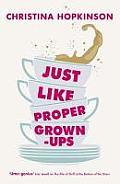 Just Like Proper Grown-Ups