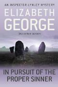 In Pursuit of the Proper Sinner: an Inspector Lynley Novel