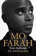 Twin Ambitions My Autobiography Mo Farah