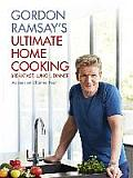 Gordon Ramsays Ultimate Home Cooking Breakfast Lunch Dinner