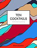 Ten Cocktails