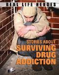 Stories About Surviving Drug Addiction