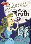 Cinderella: The Terrible Truth