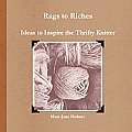 Rags to Riches. Ideas to Inspire the Thrifty Knitter