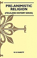 Pre-Animistic Religion (Folklore History Series)