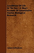 Conditions Of Life In The Sea - A Short Account Of Quantitative Marine Biological Research