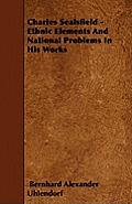 Charles Sealsfield - Ethnic Elements And National Problems In His Works