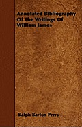Annotated Bibliography Of The Writings Of William James