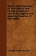 History And Genealogy Of The Colts Of That Ilk And Gartsherrie, And Of The English And American Branches Of that Family