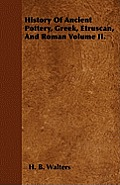 History Of Ancient Pottery, Greek, Etruscan, And Roman Volume II.