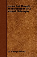 Nature And Thought - An Introduction To A Natural Philosophy