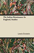 The Italian Renaissance In England, Studies