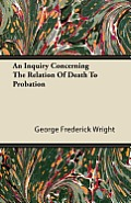An Inquiry Concerning The Relation Of Death To Probation